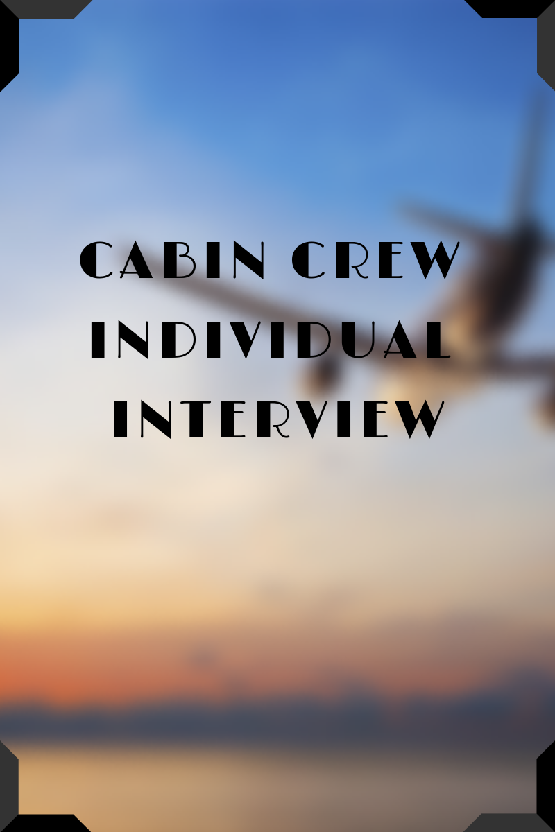 Cabin Crew Individual Interview – Questions and Sample